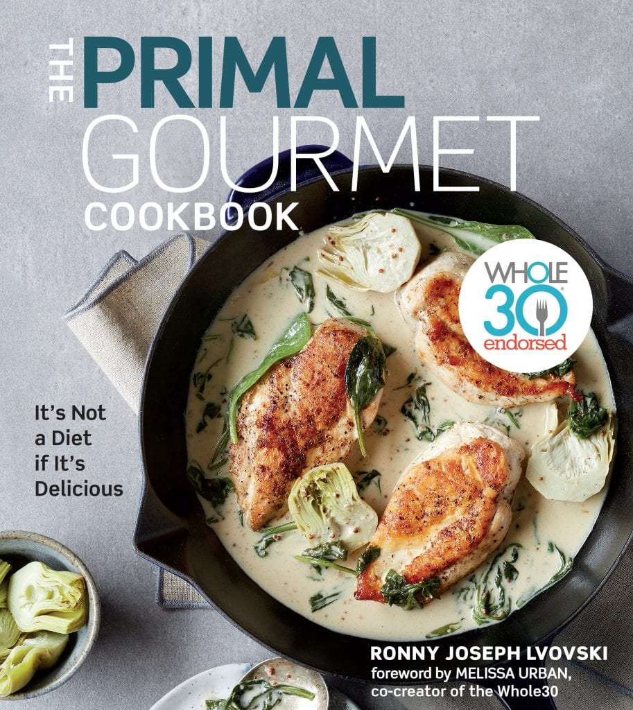 The Primal Gourmet Cookbook by Ronny Joseph Lvovski