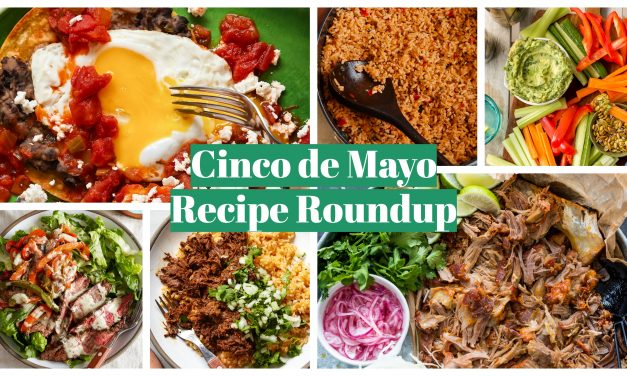Cinco de Mayo Recipe Roundup